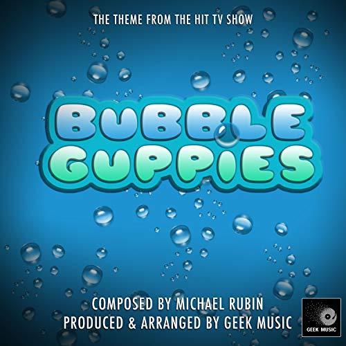 Bubble Guppies - Main Theme