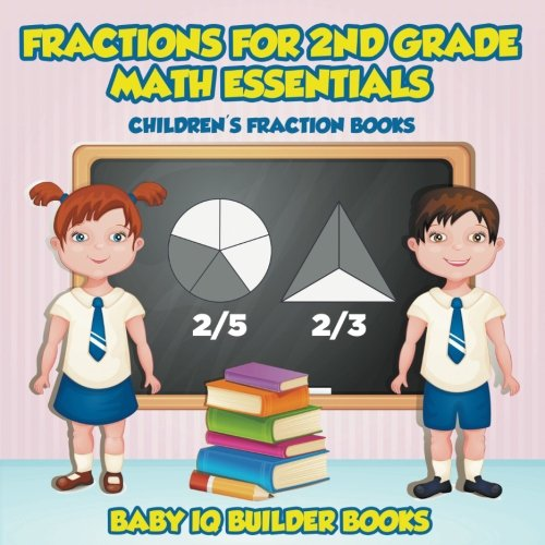 Fractions for 2Nd Grade Math Essentials: Children's Fraction Books