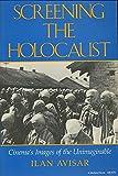 Screening the Holocaust: Cinema's Images of the Unimaginable (Jewish Literature & Culture)