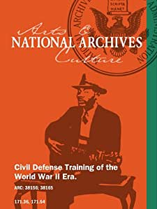 Civil Defense Training of the World War II Era.