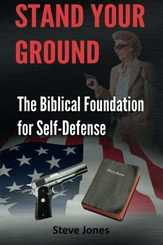 Download Stand Your Ground: The Biblical Foundation For Self-Defense pdf
