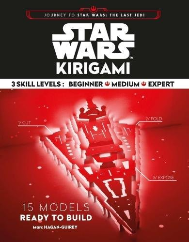 Star Wars Kirigami <br> Journey to Star Wars <br> Cut & Fold Paper Models