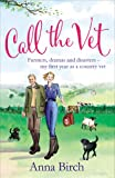 Call the Vet: Farmers, Dramas and Disasters – My First Year as a Country Vet