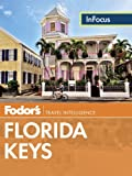 Fodor's in Focus Florida Keys, Fodor Travel Publications Staff, 0891419373