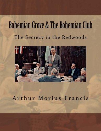 Bohemian Club - Bohemian Grove & The Bohemian Club: The Secrecy in the Redwoods