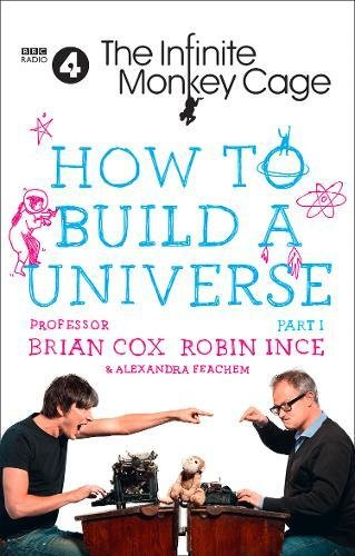 The Infinite Monkey Cage � How to Build a Universe