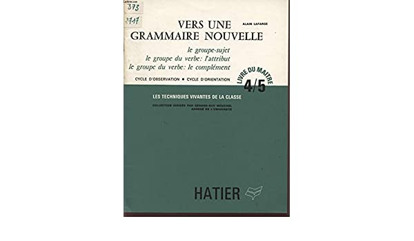 Le Groupe-sujet Le Groupe Du Verbe: Lattribut (French) Paperback – 1970