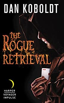 The Rogue Retrieval (Gateways to Alissia) by [Koboldt, Dan]