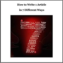 How to Write 1 Article in 7 Different Ways