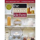 Sarah Kallio,Stacey Krastins'sThe Stocked Kitchen: One Grocery List . . . Endless Recipes [Hardcover]2011
