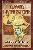 David Livingstone: Africa's Trailblazer (Christian Heroes: Then & Now)