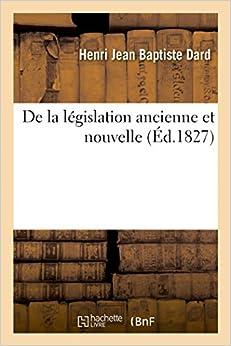 De la législation ancienne et nouvelle (Sciences Sociales)