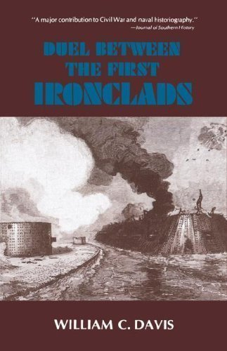 Duel Between the First Ironclads Trade Paperback Edit Edition by Davis, William C. published by Louisiana State University Press (1981)