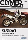 Suzuki DR650SE 1996-2013 (Clymer Manuals: Motorcycle Repair)