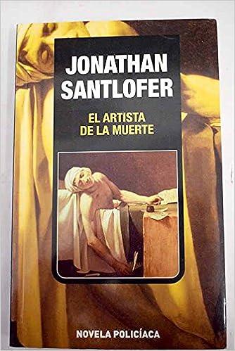 El Artista De La Muerte Amazon Es Santlofer Jonathan Libros