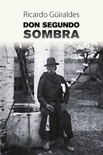 Don Segundo Sombra (Spanish Edition) [Ricardo Guiraldes] (Tapa Blanda)