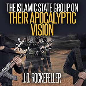 The Islamic State Group on Their Apocalyptic Vision Audiobook