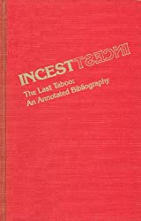 INCEST THE LAST TABOO (Garland Reference Library of Social Science, V. 143)