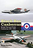 Black Box Canberras: British Test and Trials Canberras Since 1951