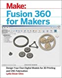#7: Fusion 360 for Makers: Design Your Own Digital Models for 3D Printing and CNC Fabrication