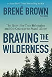 img - for Braving the Wilderness: The quest for true belonging and the courage to stand alone book / textbook / text book
