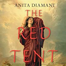 The Red Tent  Audiobook by Anita Diamant Narrated by Carol Bilger