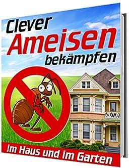 clever ameisen bek mpfen im haus und im garten german edition ebook steenson. Black Bedroom Furniture Sets. Home Design Ideas