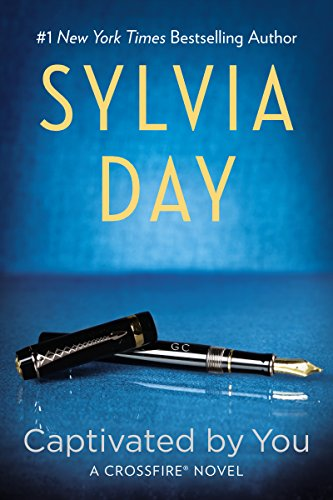 Captivated By You (Crossfire, Book 4) by [Day, Sylvia]