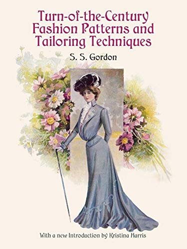 (Turn-of-the-Century Fashion Patterns and Tailoring Techniques)