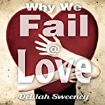 Why We Fail at Love | Delilah Sweeney