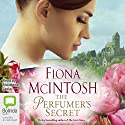 The Perfumer's Secret Audiobook by Fiona McIntosh Narrated by Madeleine Leslay