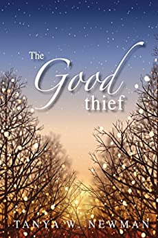 The Good Thief by [Newman, Tanya W.]