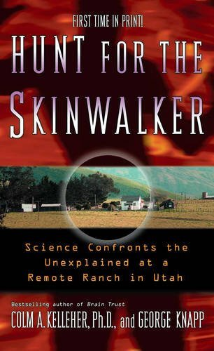 Hunt for the Skinwalker: Science Confronts the Unexplained at a Remote Ranch in Utah by Colm A. Kelleher Ph.D. - In Malls Utah Shopping