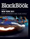 BlackBook Guide to New York 2011