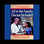 All in the Family, Doctor Included  | Vladimir A. Tsesis M.D.