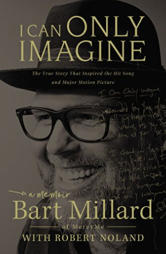 83e280ec25e Book Cover of Bart Millard - I Can Only Imagine  A Memoir