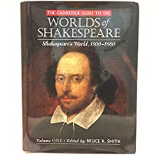 The Cambridge Guide to the Worlds of Shakespeare: Volume 1, Shakespeare's World: Shakespeare's World, 1500-1660