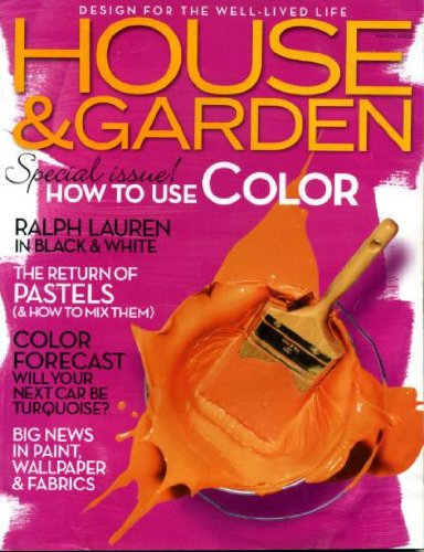 House & Garden March 2005 Special How to Use Color Issue, Ralph Lauren in Black & White, The Return of Pastels (and How to Mix Them), Colorful Rices, Black Plants - Mix The To Color Black How