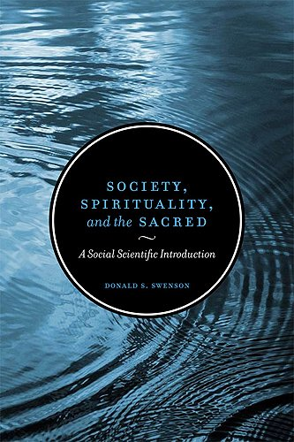Society, Spirituality, and the Sacred: A Social Scientific Introduction, Second Edition