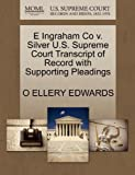 E Ingraham Co v. Silver U.S. Supreme Court Transcript for sale  Delivered anywhere in USA