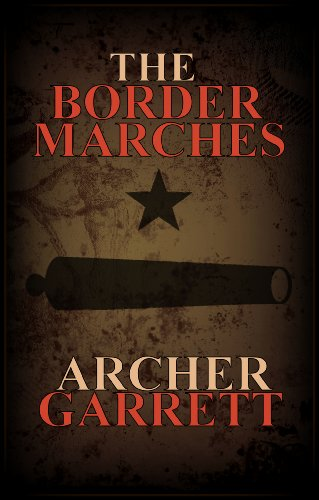 The Border Marches (Western Front Book 5) by [Garrett, Archer]