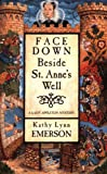 Face Down Beside St. Anne's Well by Kathy Lynn Emerson front cover