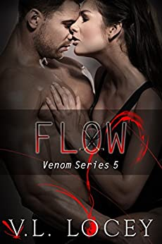 Flow (The Venom Series Book 5) by [Locey, V L]