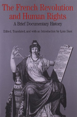 The French Revolution and Human Rights: A Brief Documentary History (Bedford Series in History and Culture) (Best History Of The French Revolution)