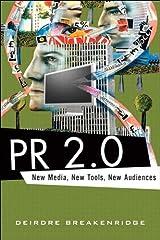 PR 2.0: New Media, New Tools, New Audiences Kindle Edition