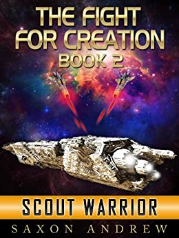 Scout Warrior (The Fight For Creation Book 2) by [Andrew, Saxon]