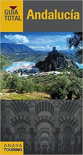Andalucía (Guía Total - España): Amazon.es: Anaya Touring, Arjona Molina, Rafael: Libros