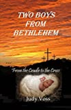 Two Boys from Bethlehem, Judy D. Voss, 0615635113