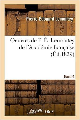 Oeuvres de P. É. Lemontey de l'Académie française T04 (Litterature)