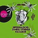 Das infernalische Zombie-Spinnen-Massaker Hörbuch von David Wong Gesprochen von: Martin Baltscheit